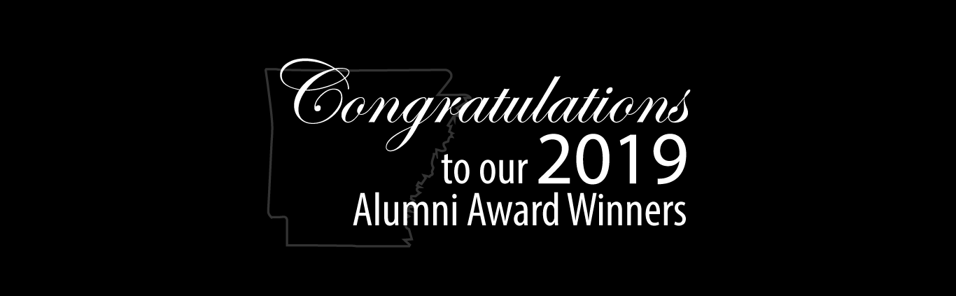 Congratulations to our 2019 Alumni Award Winners with outline of the state of Arkansas