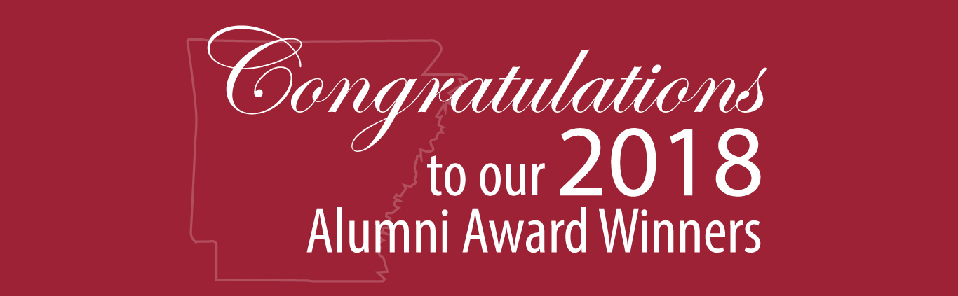 Congratulations to our 2018 Alumni Award Winners with outline of the state of Arkansas